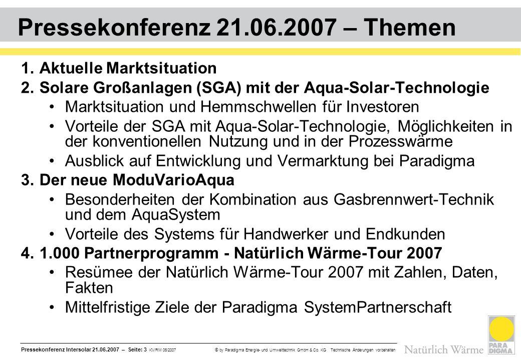Pressekonferenz Intersolar 21.06.2007 – Seite: 3 KV/RM 06/2007 © by Paradigma Energie- und Umwelttechnik GmbH & Co. KG Technische Änderungen vorbehalt