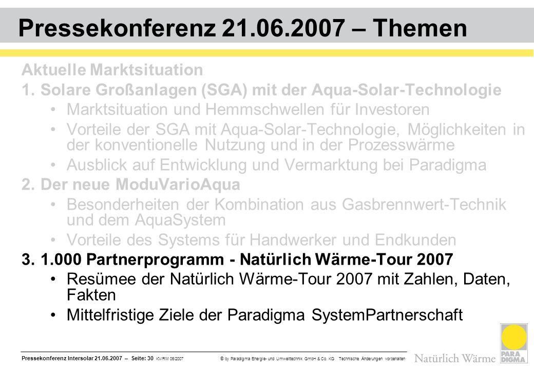 Pressekonferenz Intersolar 21.06.2007 – Seite: 30 KV/RM 06/2007 © by Paradigma Energie- und Umwelttechnik GmbH & Co. KG Technische Änderungen vorbehal