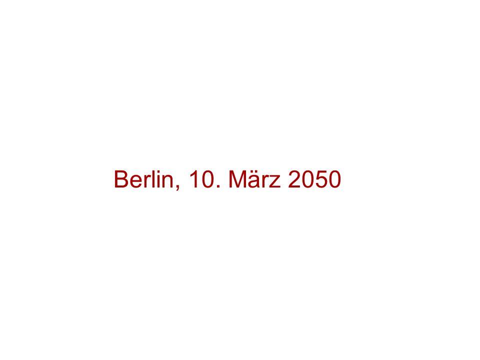 Berlin, 10. März 2050