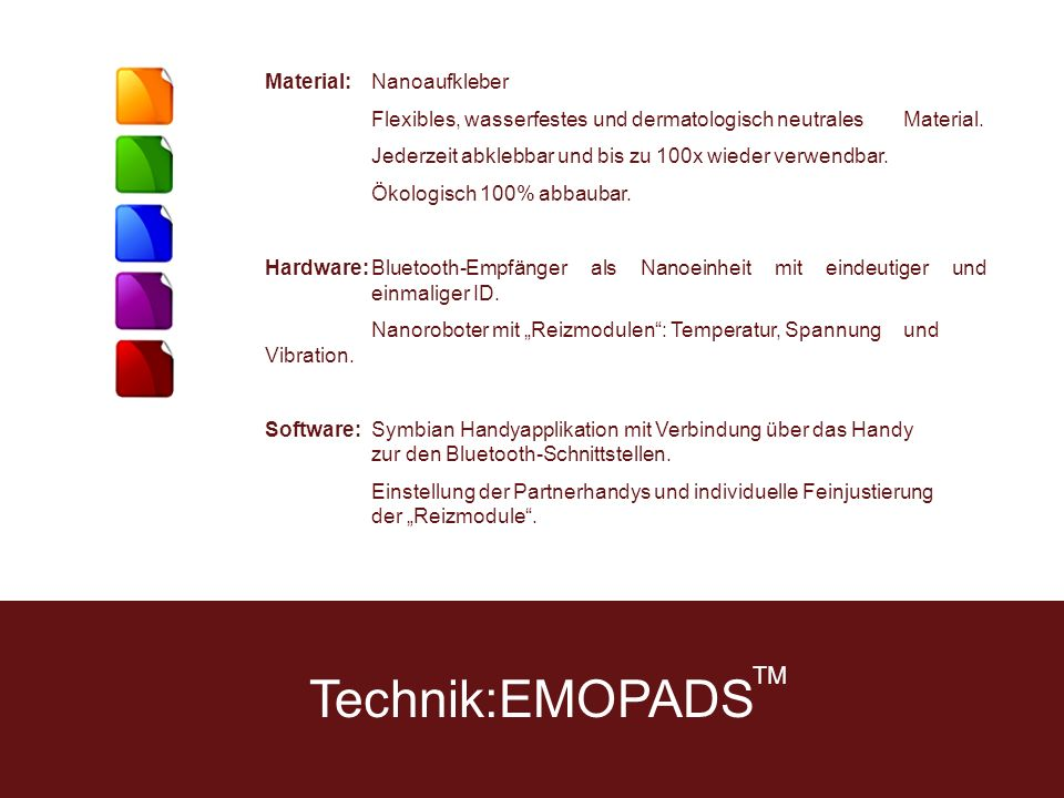Technik:EMOPADS Material:Nanoaufkleber Flexibles, wasserfestes und dermatologisch neutrales Material.