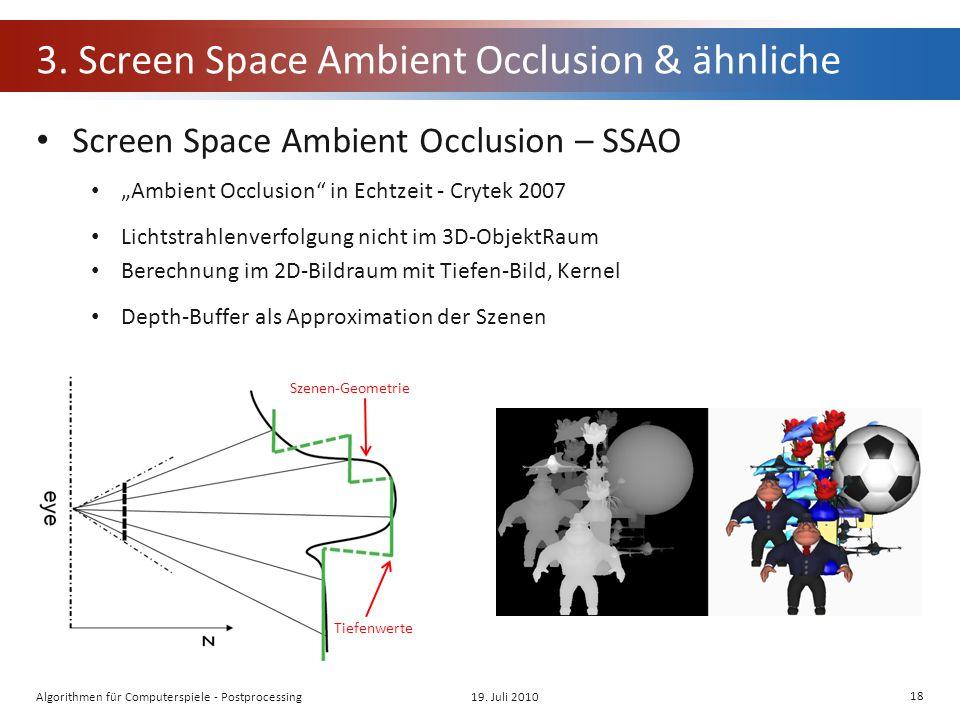 3. Screen Space Ambient Occlusion & ähnliche Screen Space Ambient Occlusion – SSAO Ambient Occlusion in Echtzeit - Crytek 2007 Lichtstrahlenverfolgung
