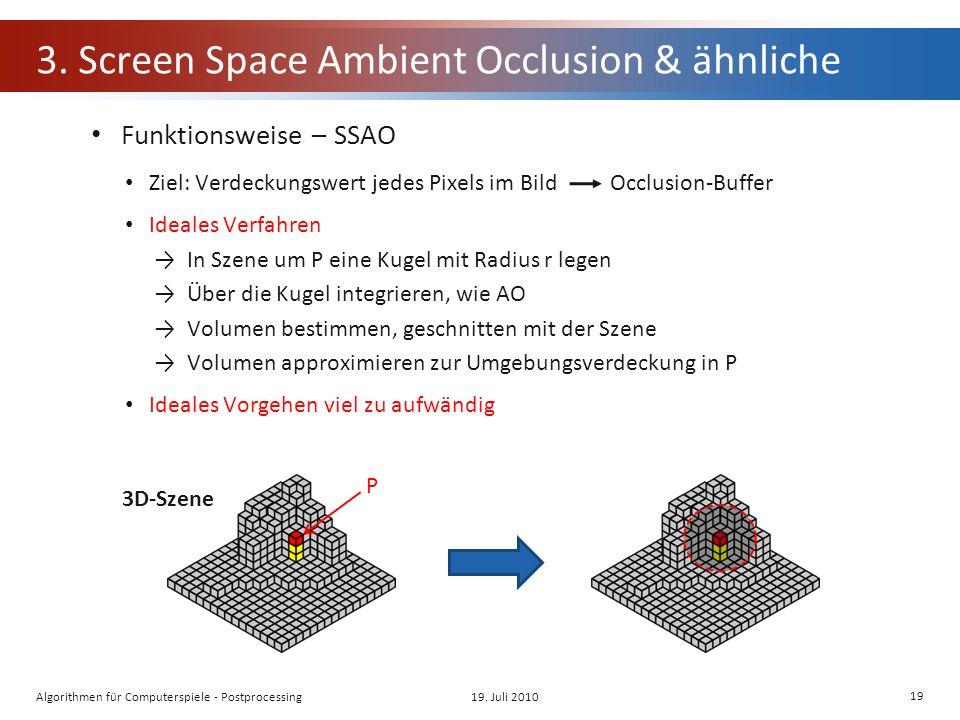 3. Screen Space Ambient Occlusion & ähnliche Funktionsweise – SSAO Ziel: Verdeckungswert jedes Pixels im BildOcclusion-Buffer Ideales Verfahren In Sze