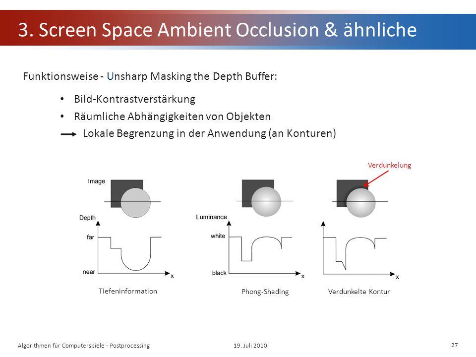 3. Screen Space Ambient Occlusion & ähnliche Bild-Kontrastverstärkung Räumliche Abhängigkeiten von Objekten Lokale Begrenzung in der Anwendung (an Kon