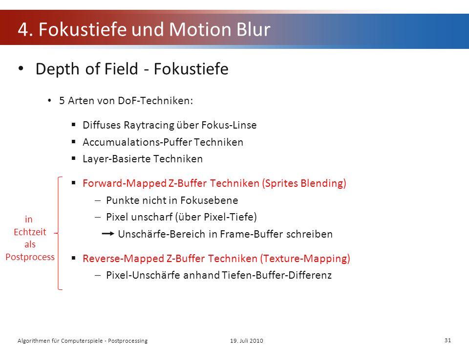 4. Fokustiefe und Motion Blur Depth of Field - Fokustiefe 5 Arten von DoF-Techniken: Diffuses Raytracing über Fokus-Linse Accumualations-Puffer Techni