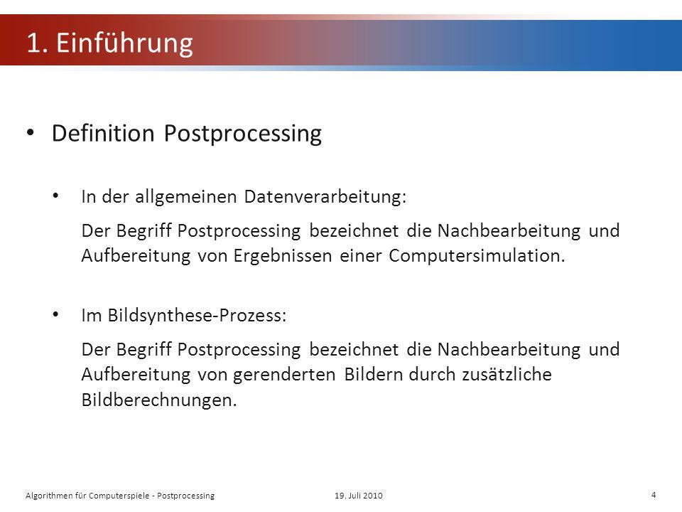 1. Einführung Definition Postprocessing In der allgemeinen Datenverarbeitung: Der Begriff Postprocessing bezeichnet die Nachbearbeitung und Aufbereitu