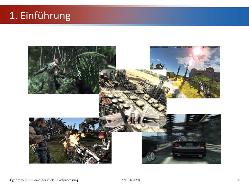 1. Einführung 19. Juli 2010Algorithmen für Computerspiele - Postprocessing 6