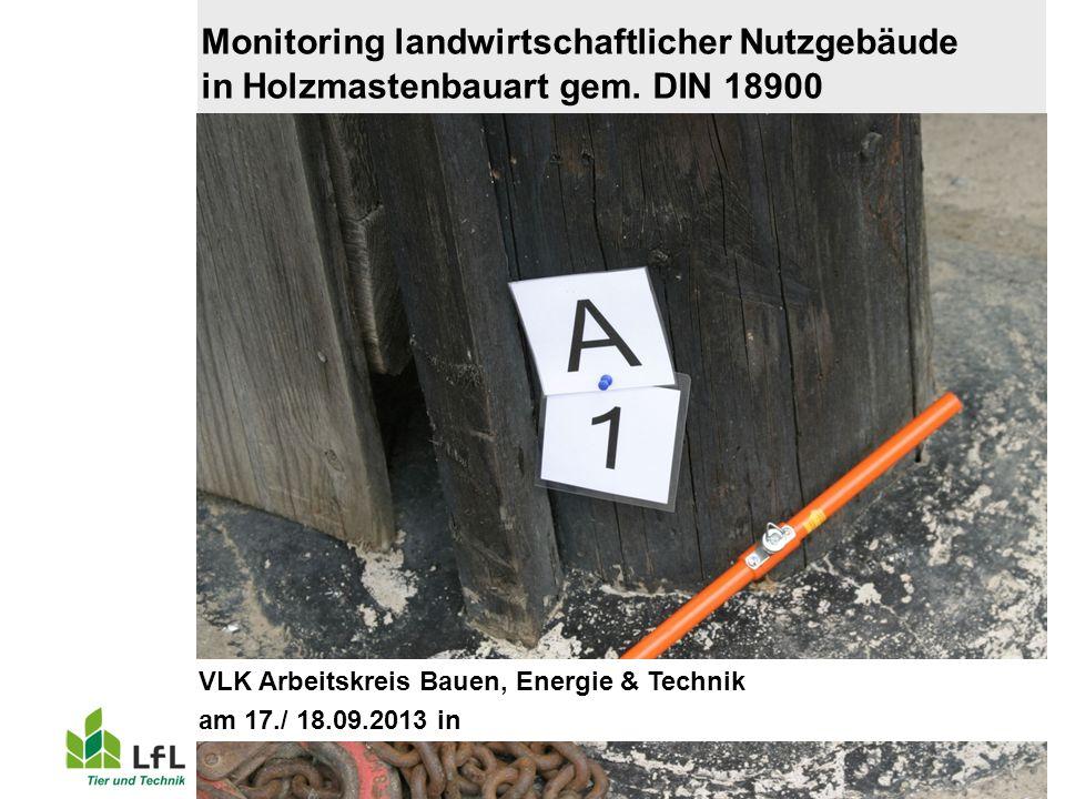 Simon ILT 4c 12 Sj 9 - 1 Monitoring landwirtschaftlicher Nutzgebäude in Holzmastenbauart gem. DIN 18900 VLK Arbeitskreis Bauen, Energie & Technik am 1