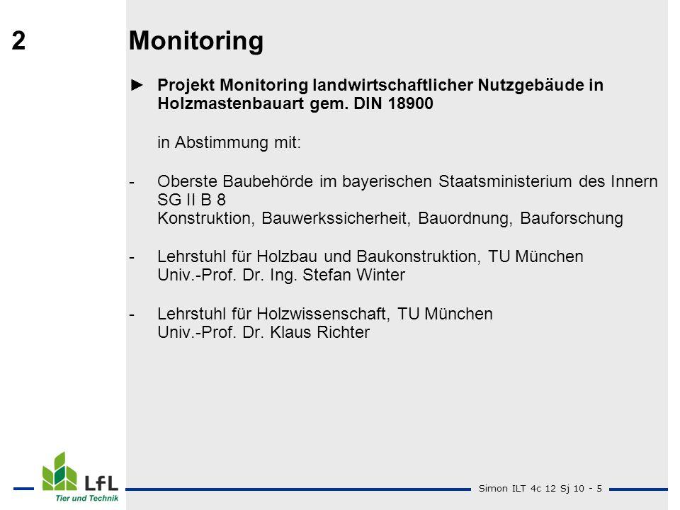 Simon ILT 4c 12 Sj 10 - 5 2Monitoring Projekt Monitoring landwirtschaftlicher Nutzgebäude in Holzmastenbauart gem. DIN 18900 in Abstimmung mit: - Ober