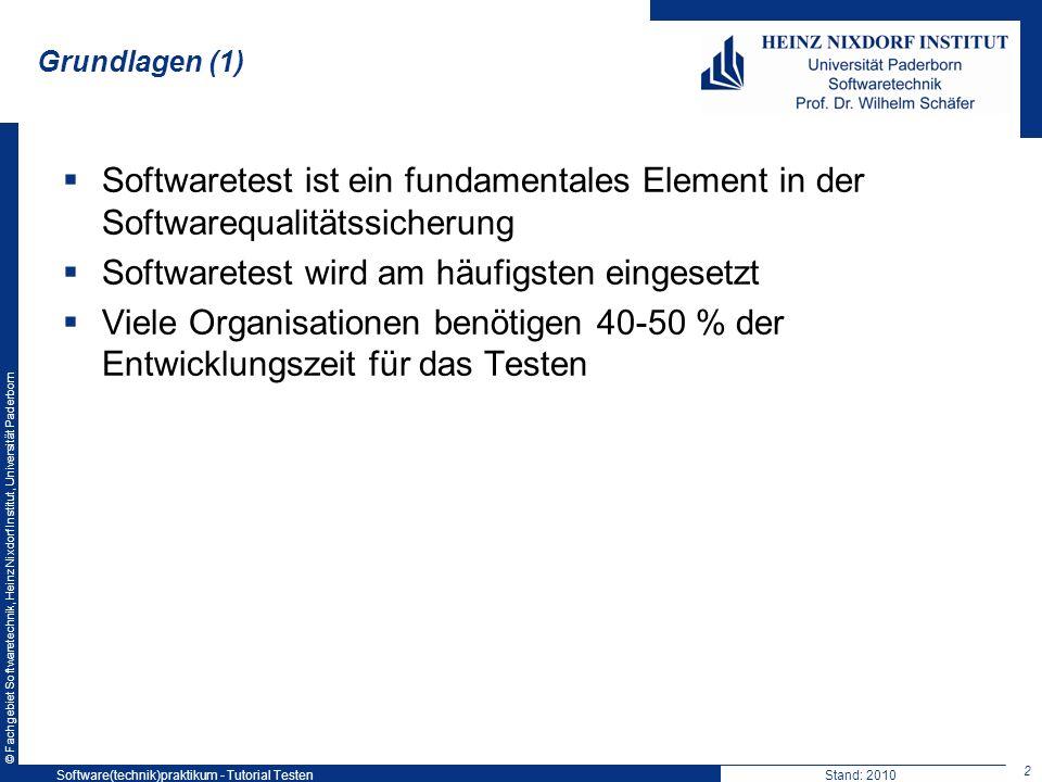© Fachgebiet Softwaretechnik, Heinz Nixdorf Institut, Universität Paderborn Grundlagen (1) Softwaretest ist ein fundamentales Element in der Softwareq