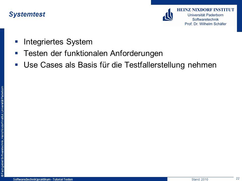 © Fachgebiet Softwaretechnik, Heinz Nixdorf Institut, Universität Paderborn Systemtest Integriertes System Testen der funktionalen Anforderungen Use C