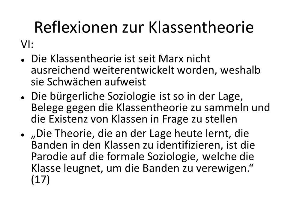 Reflexionen zur Klassentheorie VI: Die Klassentheorie ist seit Marx nicht ausreichend weiterentwickelt worden, weshalb sie Schwächen aufweist Die bürg