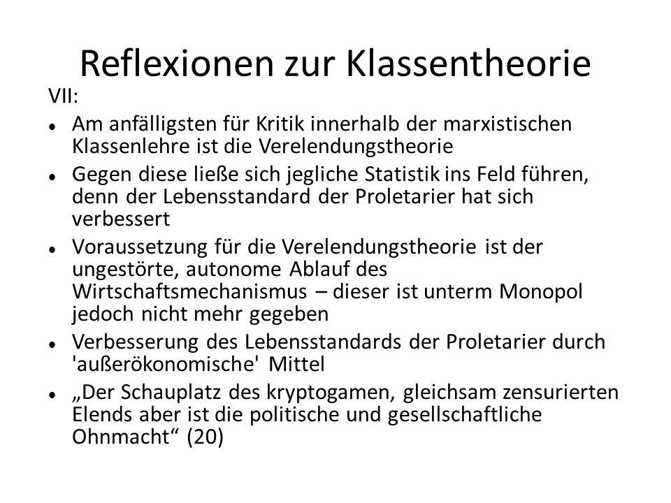 Reflexionen zur Klassentheorie VII: Am anfälligsten für Kritik innerhalb der marxistischen Klassenlehre ist die Verelendungstheorie Gegen diese ließe