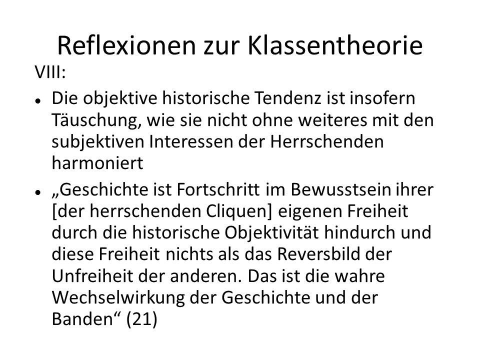Reflexionen zur Klassentheorie VIII: Die objektive historische Tendenz ist insofern Täuschung, wie sie nicht ohne weiteres mit den subjektiven Interes