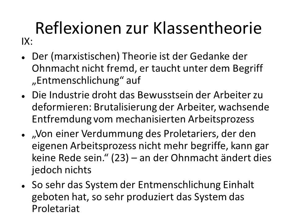 Reflexionen zur Klassentheorie IX: Der (marxistischen) Theorie ist der Gedanke der Ohnmacht nicht fremd, er taucht unter dem Begriff Entmenschlichung