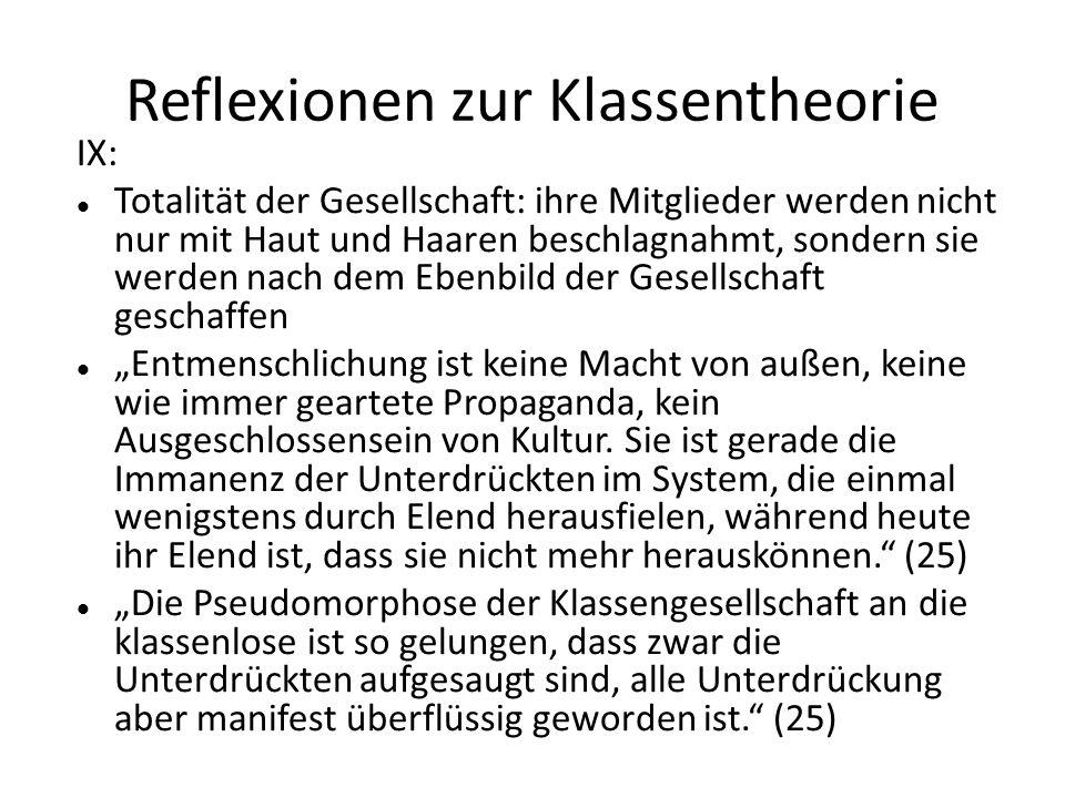 Reflexionen zur Klassentheorie IX: Totalität der Gesellschaft: ihre Mitglieder werden nicht nur mit Haut und Haaren beschlagnahmt, sondern sie werden