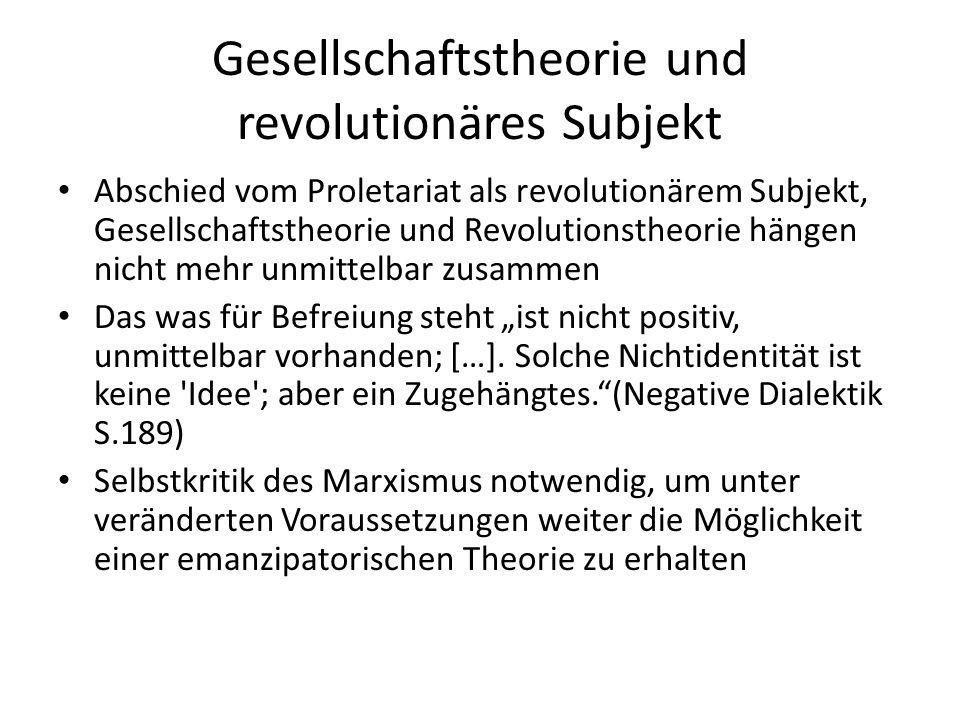 Gesellschaftstheorie und revolutionäres Subjekt Abschied vom Proletariat als revolutionärem Subjekt, Gesellschaftstheorie und Revolutionstheorie hänge