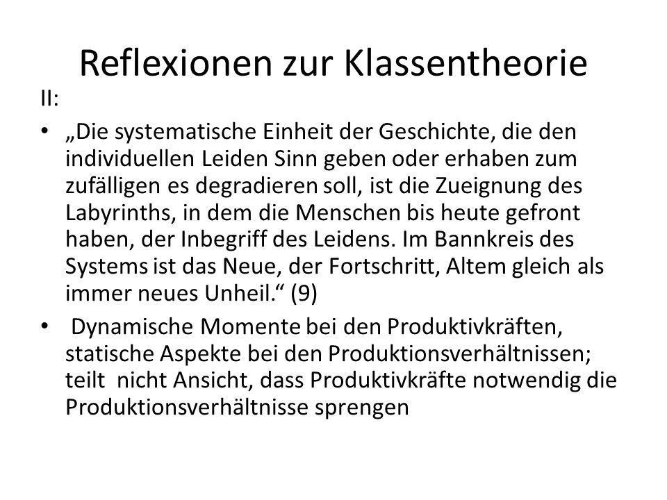 Reflexionen zur Klassentheorie II: Die systematische Einheit der Geschichte, die den individuellen Leiden Sinn geben oder erhaben zum zufälligen es de