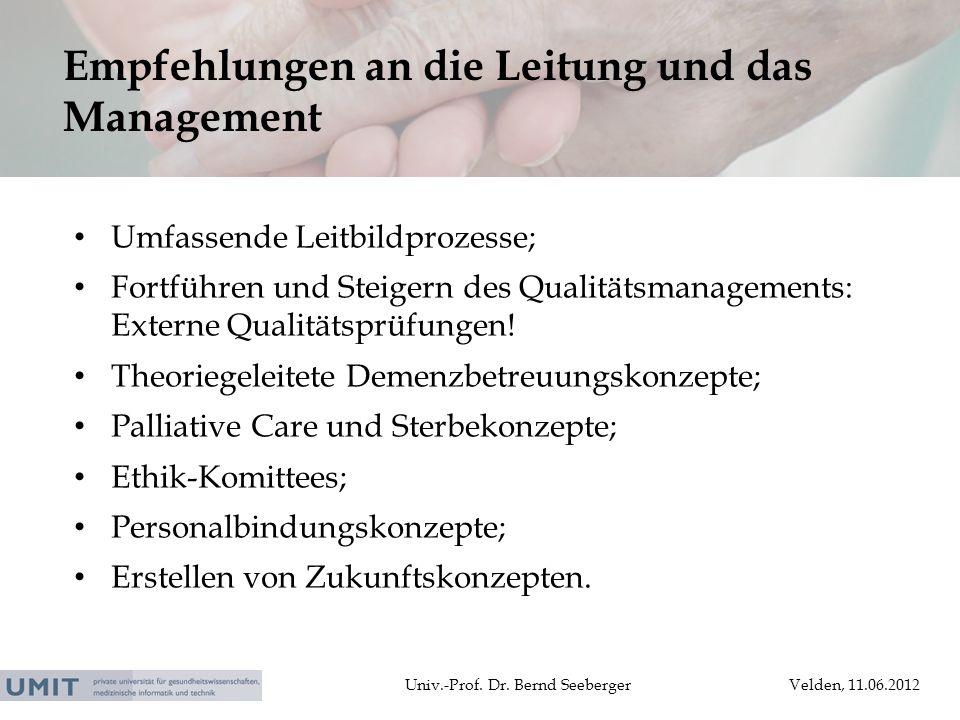 Univ.-Prof. Dr. Bernd SeebergerVelden, 11.06.2012 Umfassende Leitbildprozesse; Fortführen und Steigern des Qualitätsmanagements: Externe Qualitätsprüf