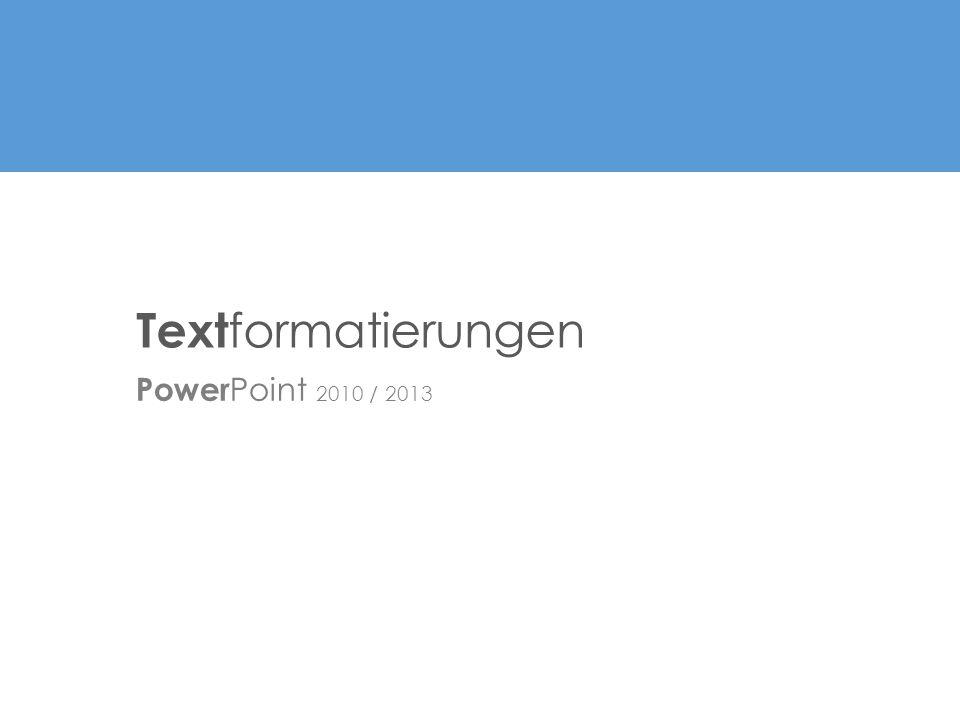 Power Point 2010 / 2013 Text formatierungen