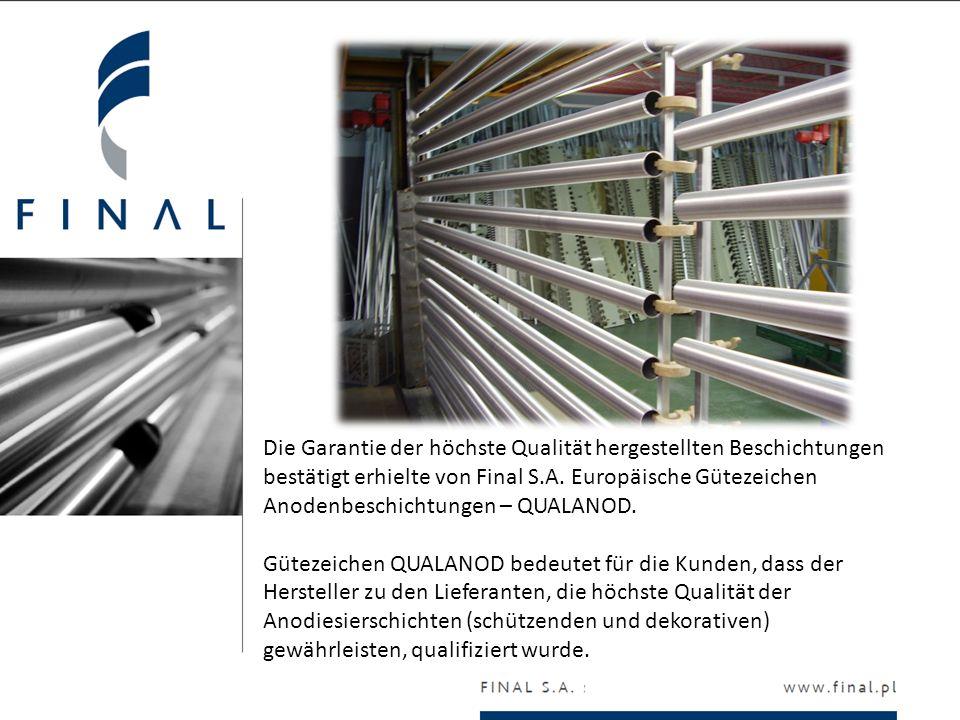 Die Garantie der höchste Qualität hergestellten Beschichtungen bestätigt erhielte von Final S.A. Europäische Gütezeichen Anodenbeschichtungen – QUALAN