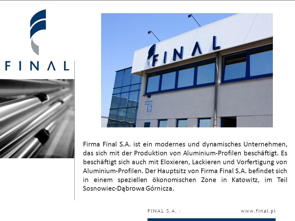 Firma Final S.A. ist ein modernes und dynamisches Unternehmen, das sich mit der Produktion von Aluminium-Profilen beschäftigt. Es beschäftigt sich auc