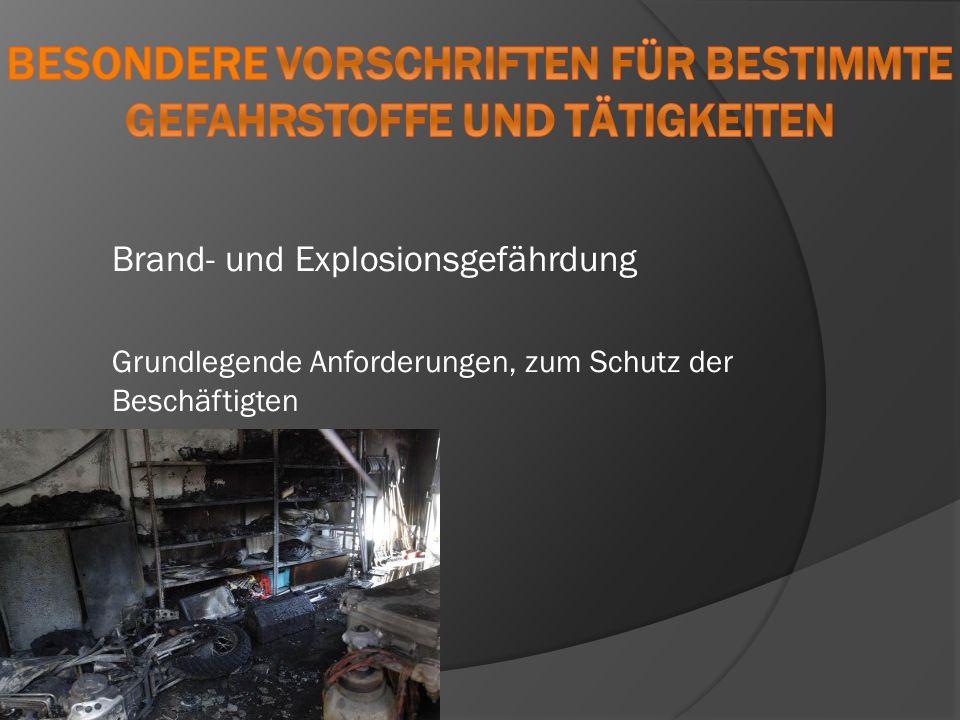 Brand- und Explosionsgefährdung Grundlegende Anforderungen, zum Schutz der Beschäftigten