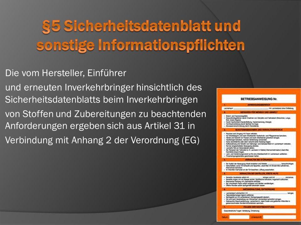 Die vom Hersteller, Einführer und erneuten Inverkehrbringer hinsichtlich des Sicherheitsdatenblatts beim Inverkehrbringen von Stoffen und Zubereitunge