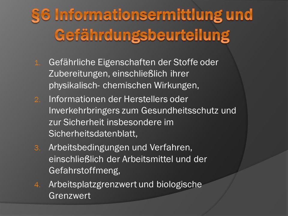 1.Aufnahme der Tätigkeit: - erst nach einer vollständigen Gefährdungsbeurteilung 2.