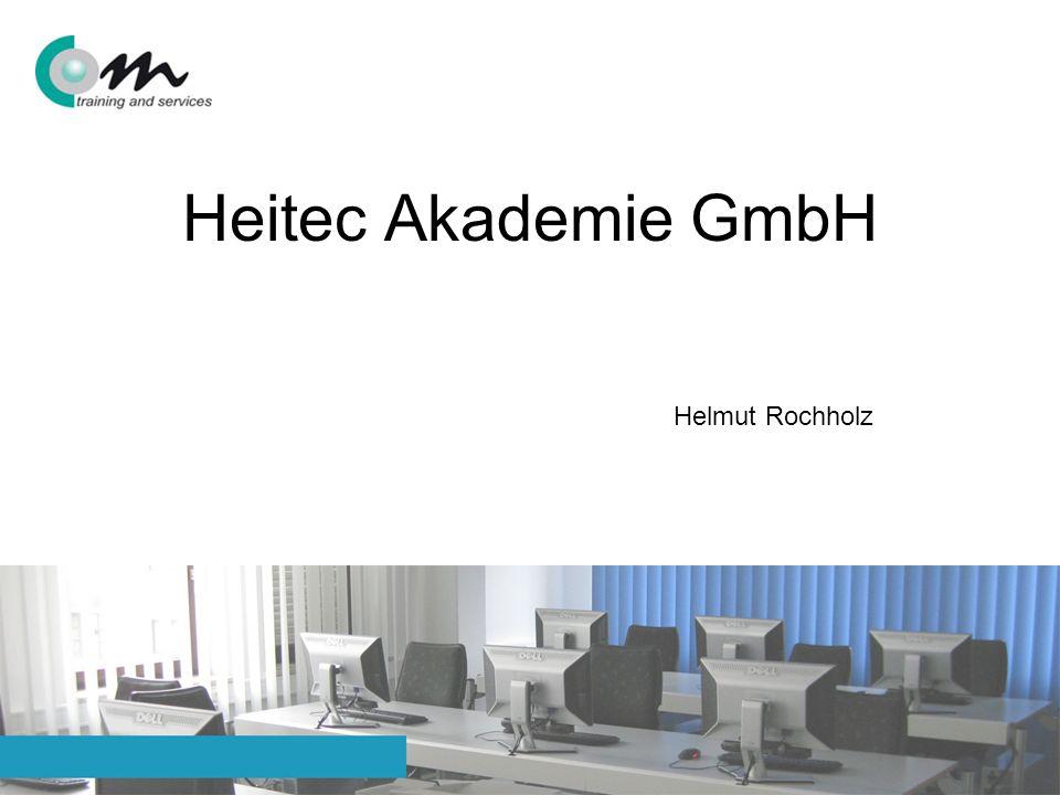 Helmut Rochholz – Heitec Akademie GmbH - Erlangen Heitec Akademie GmbH Helmut Rochholz