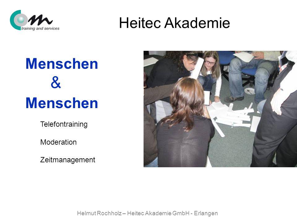 Helmut Rochholz – Heitec Akademie GmbH - Erlangen Menschen & Heitec Akademie Telefontraining Moderation Zeitmanagement