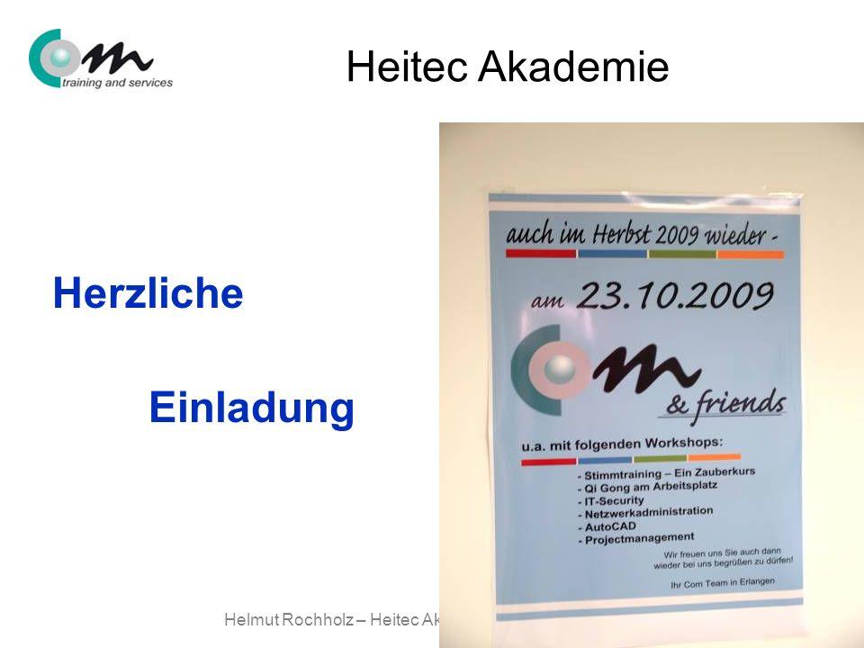 Helmut Rochholz – Heitec Akademie GmbH - Erlangen Heitec Akademie Herzliche Einladung