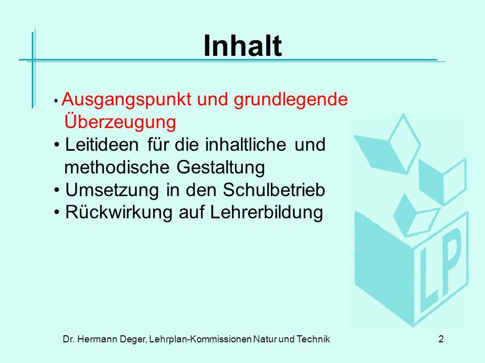 Dr. Hermann Deger, Lehrplan-Kommissionen Natur und Technik3 Stundentafel seit 1990