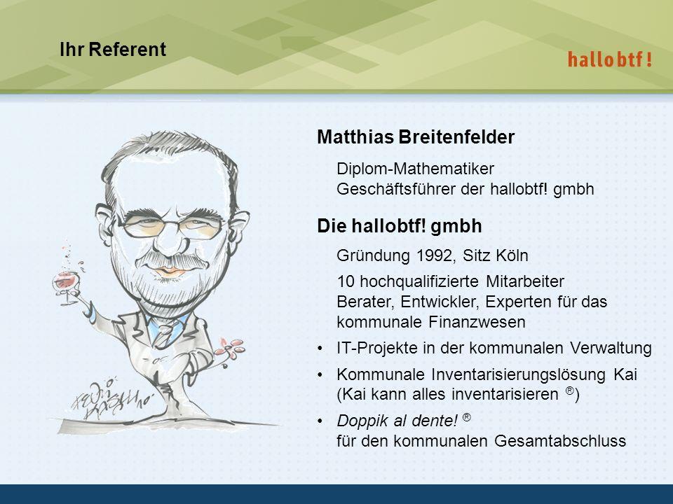 hallobtf! gmbh / Kai-Inventarisierungstag 2010 / Seite 3 Ihr Referent Matthias Breitenfelder Diplom-Mathematiker Geschäftsführer der hallobtf! gmbh Di