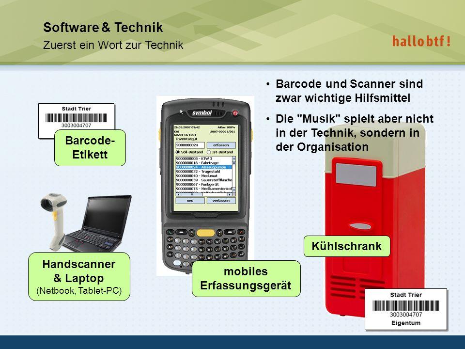 hallobtf! gmbh / Kai-Inventarisierungstag 2010 / Seite 32 Software & Technik Zuerst ein Wort zur Technik Handscanner & Laptop (Netbook, Tablet-PC) mob