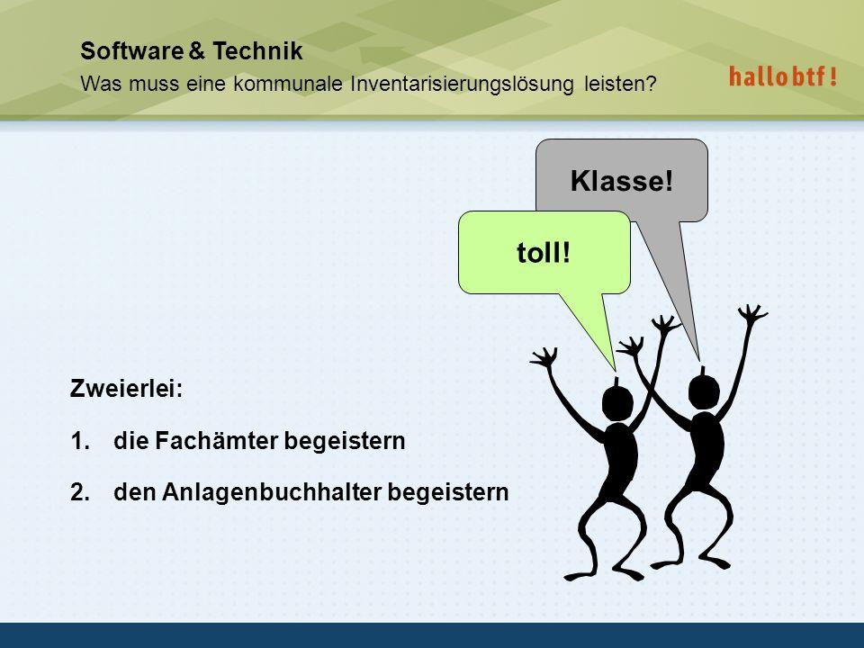 hallobtf! gmbh / Kai-Inventarisierungstag 2010 / Seite 33 Software & Technik Was muss eine kommunale Inventarisierungslösung leisten? Zweierlei: 1.die