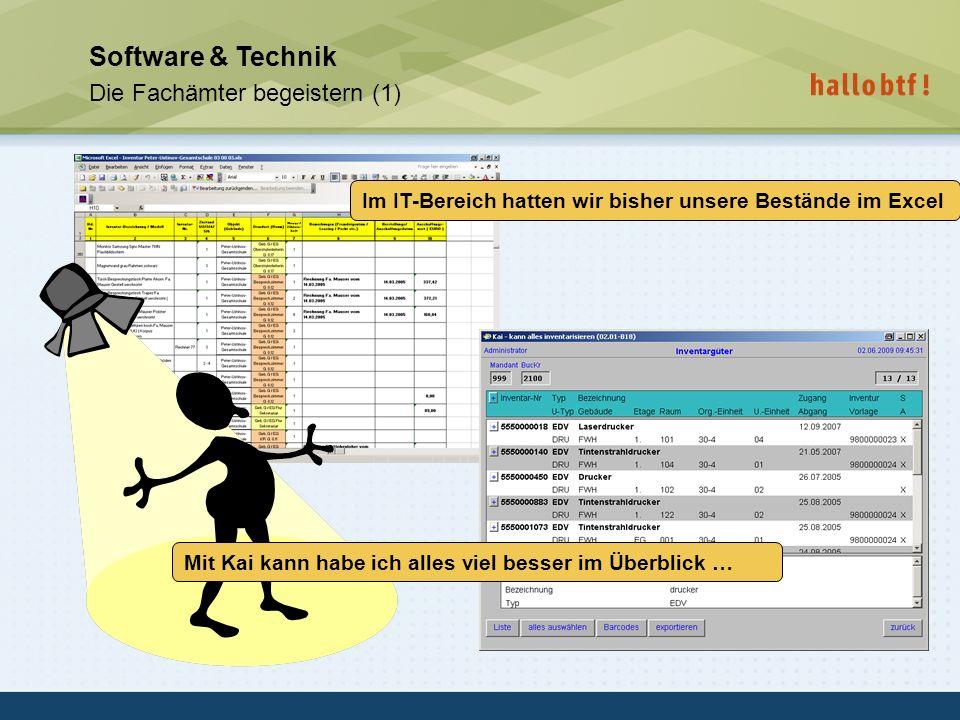 hallobtf! gmbh / Kai-Inventarisierungstag 2010 / Seite 34 Software & Technik Die Fachämter begeistern (1) Im IT-Bereich hatten wir bisher unsere Bestä