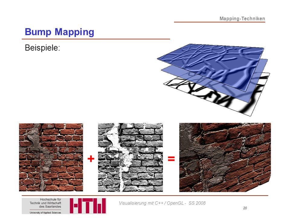Mapping-Techniken 20 Visualisierung mit C++ / OpenGL - SS 2008 Bump Mapping Beispiele: