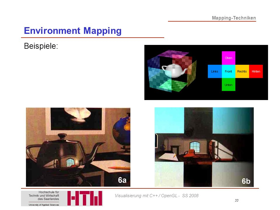 Mapping-Techniken 33 Visualisierung mit C++ / OpenGL - SS 2008 Environment Mapping Beispiele: