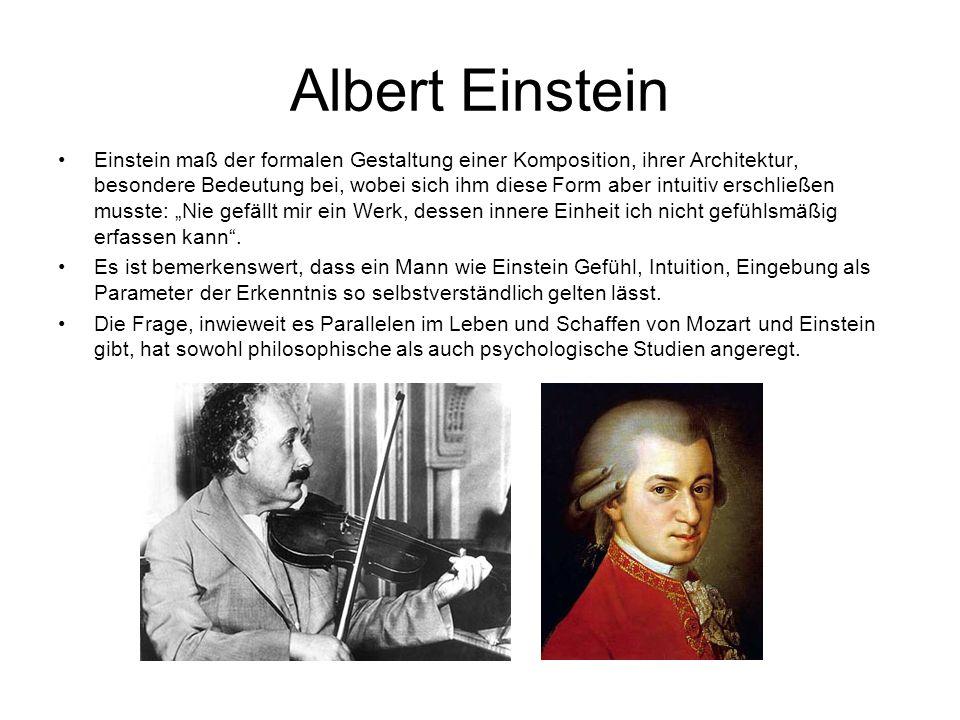 Albert Einstein Einstein maß der formalen Gestaltung einer Komposition, ihrer Architektur, besondere Bedeutung bei, wobei sich ihm diese Form aber int