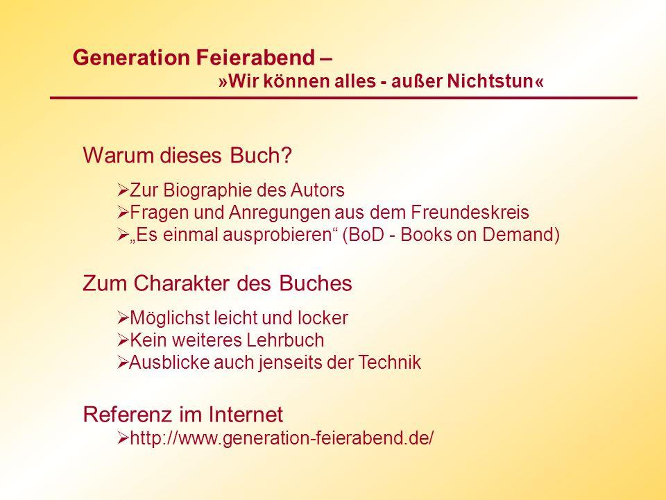Generation Feierabend – »Wir können alles - außer Nichtstun« Aus dem Inhalt – allgemein zur Generation Feierabend Prima Zeiten für Senioren.