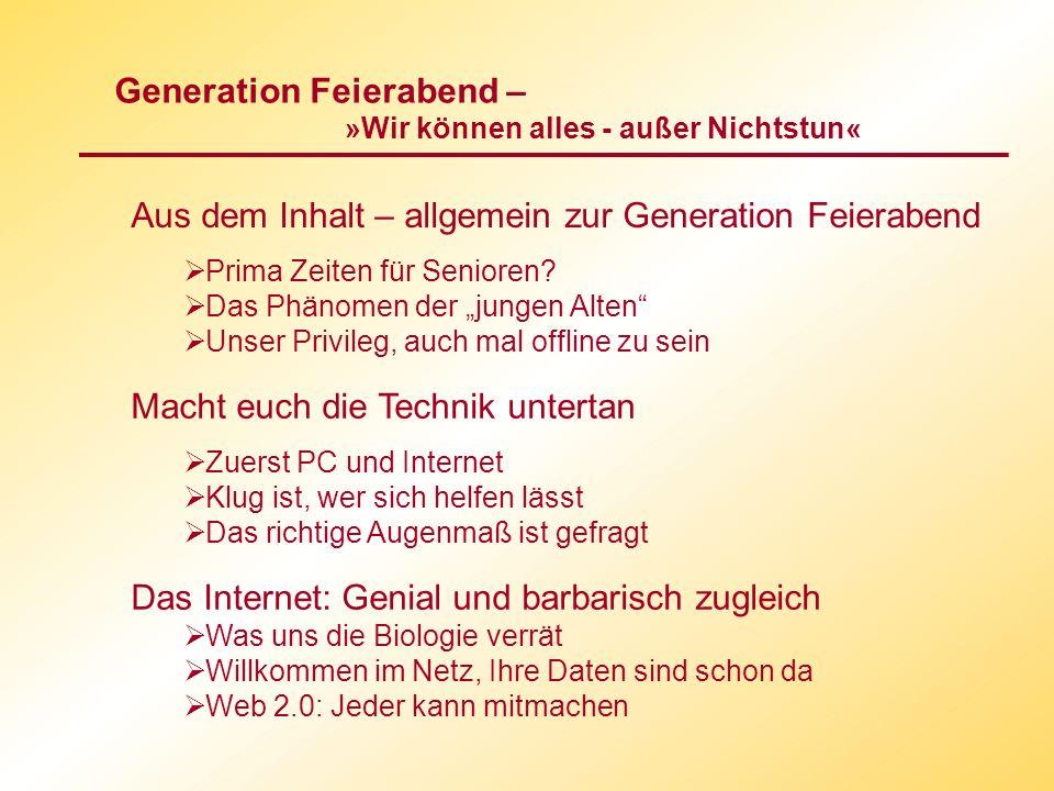 Generation Feierabend – »Wir können alles - außer Nichtstun« Zitate aus dem Kapitel Prima Zeiten für Senioren.