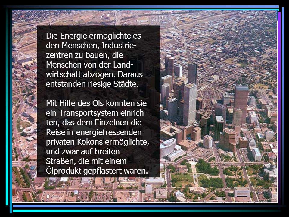 Urbanization and the automobile Die Energie ermöglichte es den Menschen, Industrie- zentren zu bauen, die Menschen von der Land- wirtschaft abzogen.