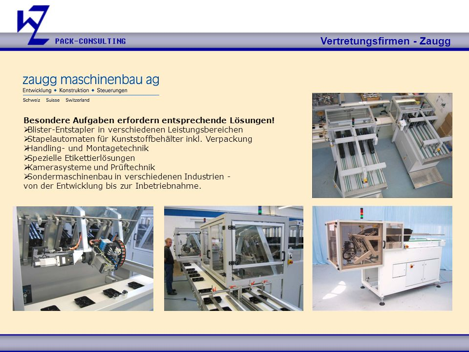 Vertretungsfirmen - Zaugg Besondere Aufgaben erfordern entsprechende Lösungen! Blister-Entstapler in verschiedenen Leistungsbereichen Stapelautomaten
