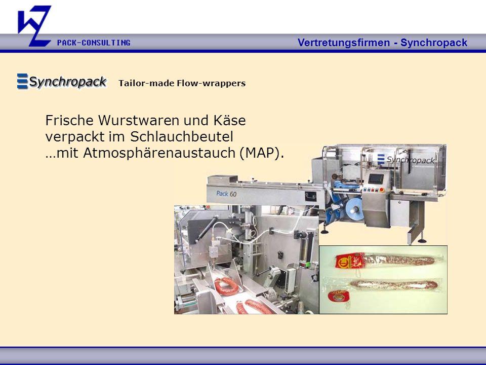 Vertretungsfirmen - Synchropack Tailor-made Flow-wrappers Frische Wurstwaren und Käse verpackt im Schlauchbeutel …mit Atmosphärenaustauch (MAP).
