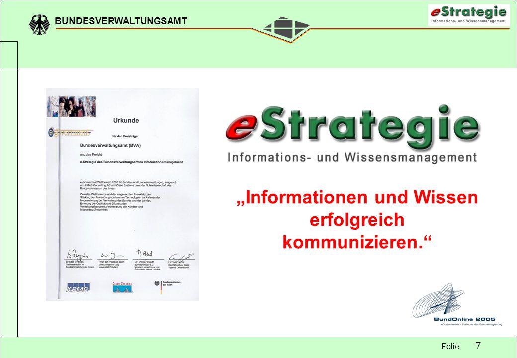 BUNDESVERWALTUNGSAMT 7 Folie: Informationen und Wissen erfolgreich kommunizieren.