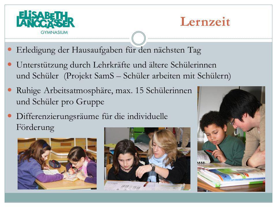 Lernzeit Erledigung der Hausaufgaben für den nächsten Tag Unterstützung durch Lehrkräfte und ältere Schülerinnen und Schüler (Projekt SamS – Schüler a