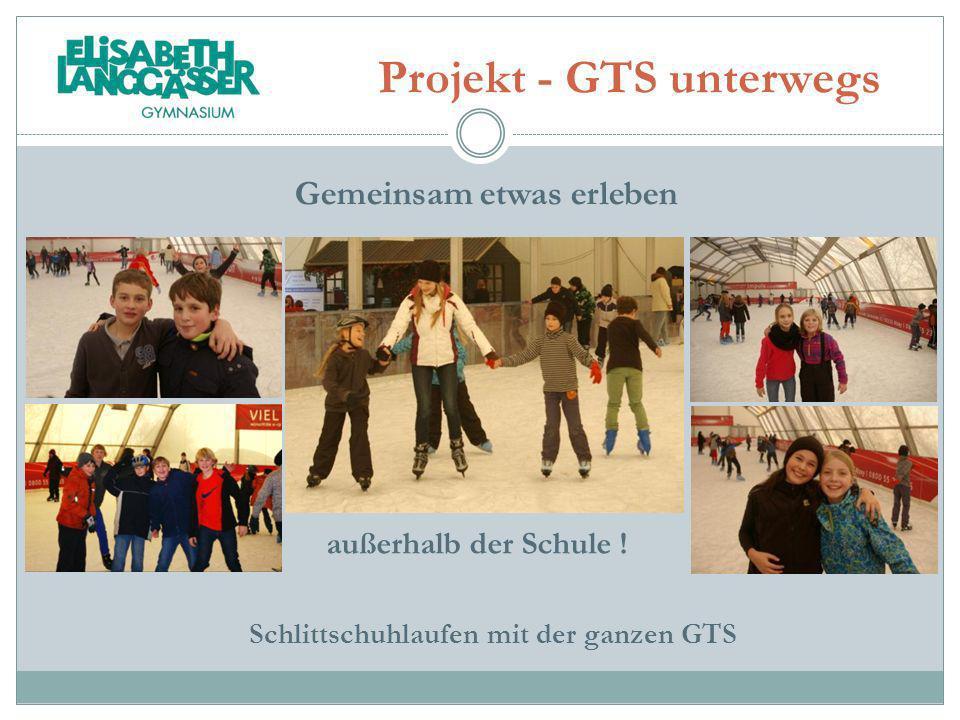 Projekt - GTS unterwegs Gemeinsam etwas erleben Schlittschuhlaufen mit der ganzen GTS außerhalb der Schule !