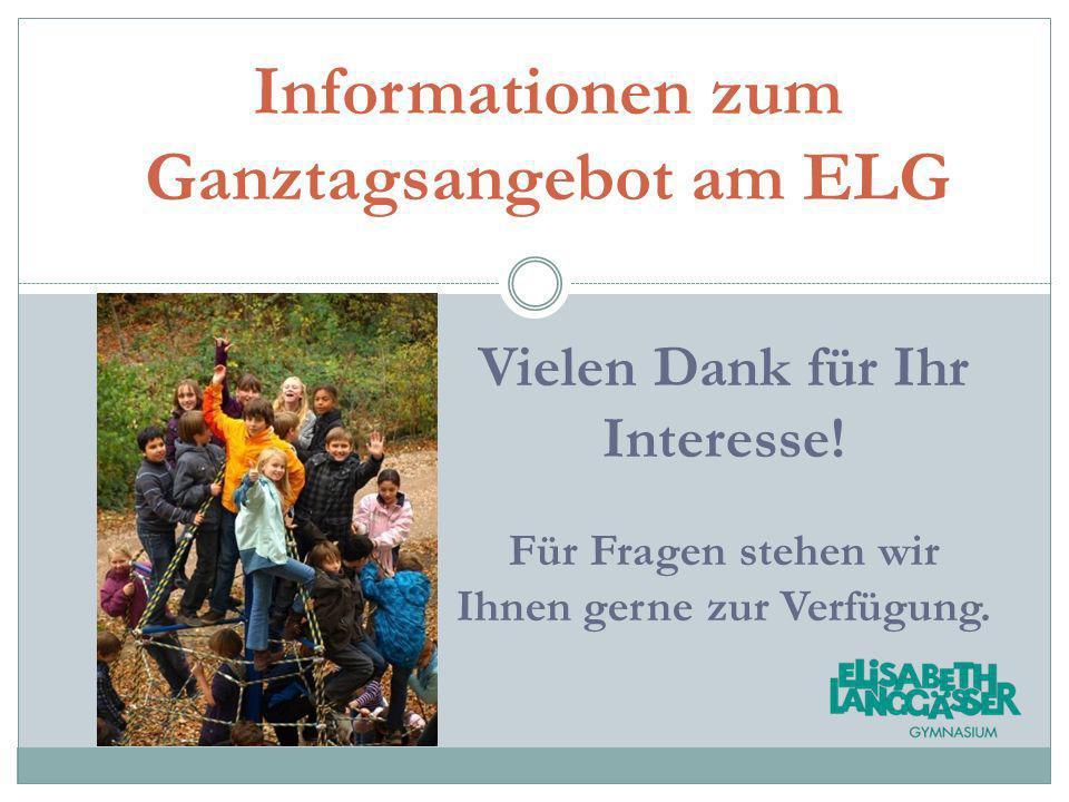 Vielen Dank für Ihr Interesse! Für Fragen stehen wir Ihnen gerne zur Verfügung. Informationen zum Ganztagsangebot am ELG