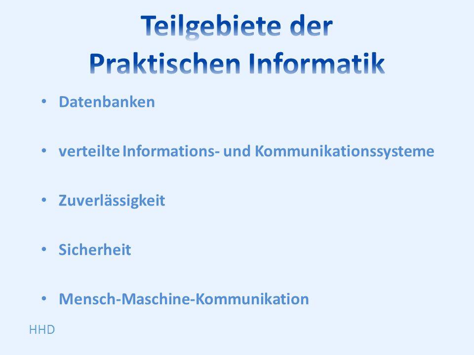 Datenbanken verteilte Informations- und Kommunikationssysteme Zuverlässigkeit Sicherheit Mensch-Maschine-Kommunikation HHD