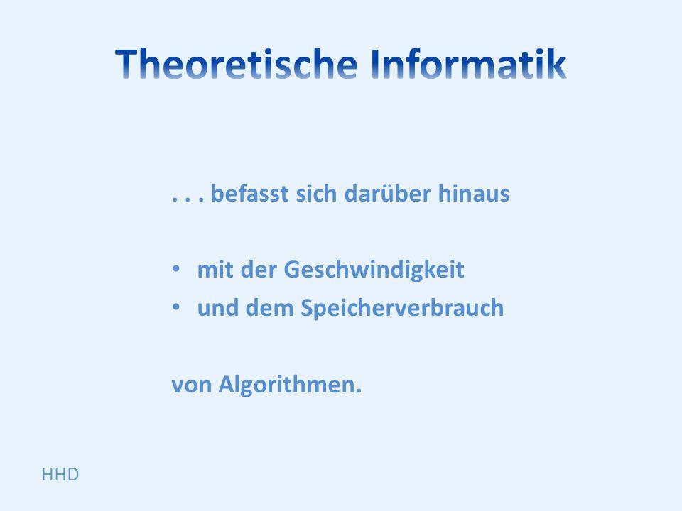 ... befasst sich darüber hinaus mit der Geschwindigkeit und dem Speicherverbrauch von Algorithmen. HHD